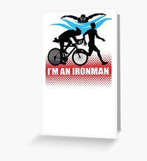 I'm an Ironman Greeting Card