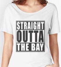 Straight Outta The Bay Women's Relaxed Fit T-Shirt
