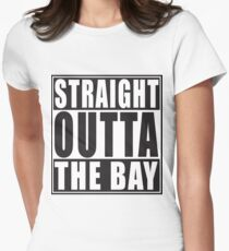 Straight Outta The Bay Women's Fitted T-Shirt
