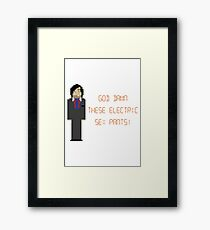 The IT Crowd – God Damn These Electric Sex Pants! Framed Print