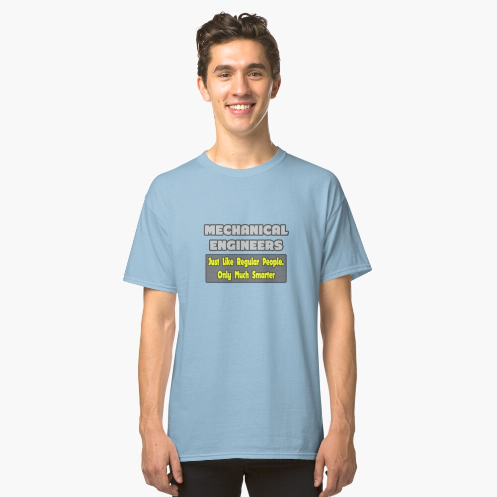 Funny Mechanical Engineer Gifts Classic T-Shirt Front