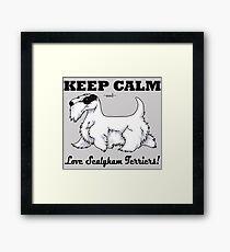Keep Calm, Love Sealyhams! Framed Print