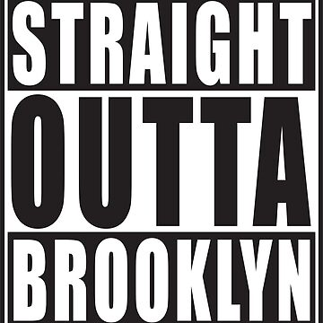 Straight Outta Brooklyn by straightoutta