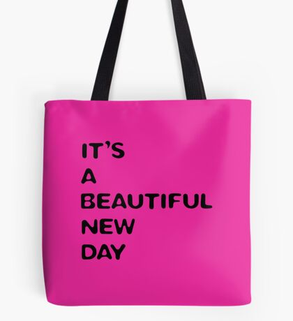 Its a beautiful new day (pink) Tote Bag