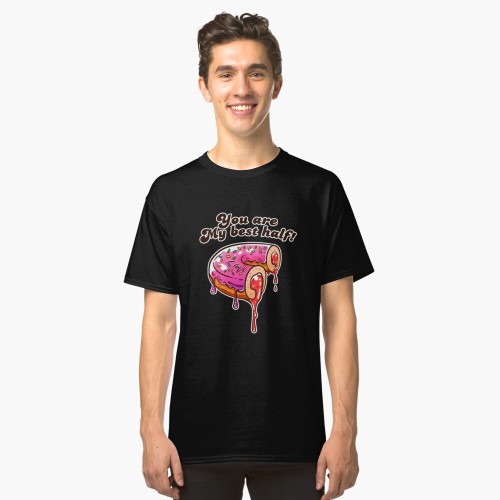 You are my best half! Donut Love! Classic T-Shirt