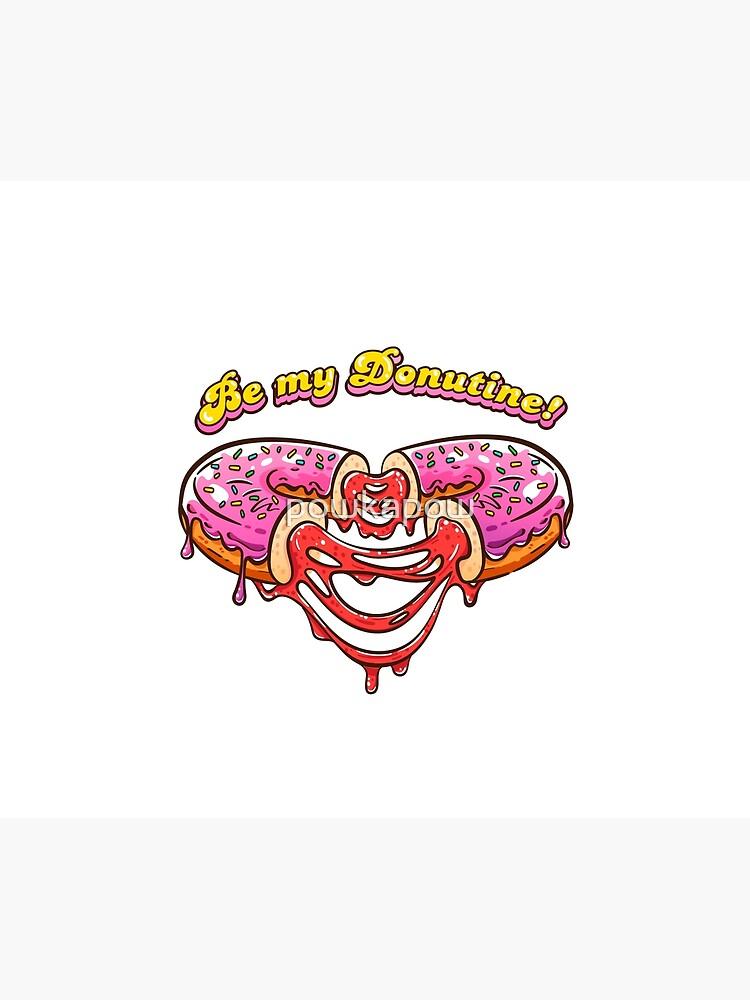Be my Donutine! Happy Valentines Day with Donuts! by powkapow