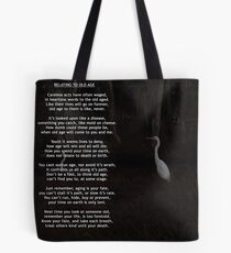 Relating To Old Age ~ Written By Toni Kane Tote Bag