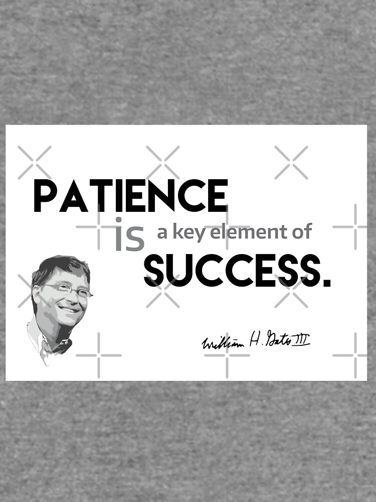 patience is success - bill gates by razvandrc