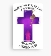 Matthew 25:40 Canvas Print