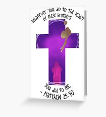 Matthew 25:40 Greeting Card