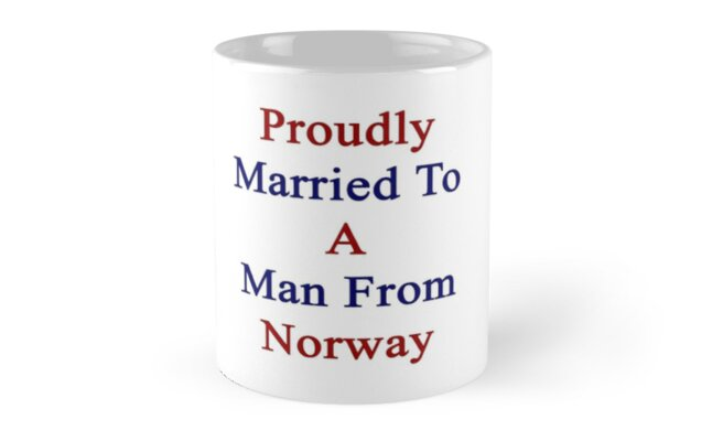 Proudly Married To A Man From Norway  by supernova23