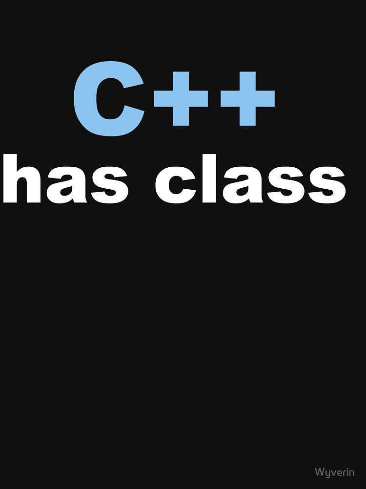 C++ has class, you don't. by Wyverin
