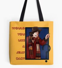 would you like a jelly baby ? Fourth doctor Tote Bag