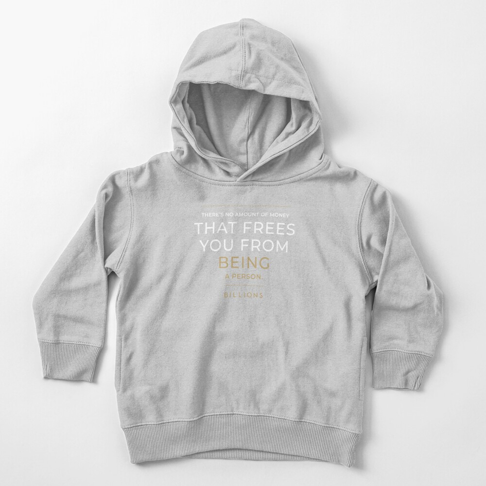 No Amount of Money that Frees You from Being a Person Toddler Pullover Hoodie