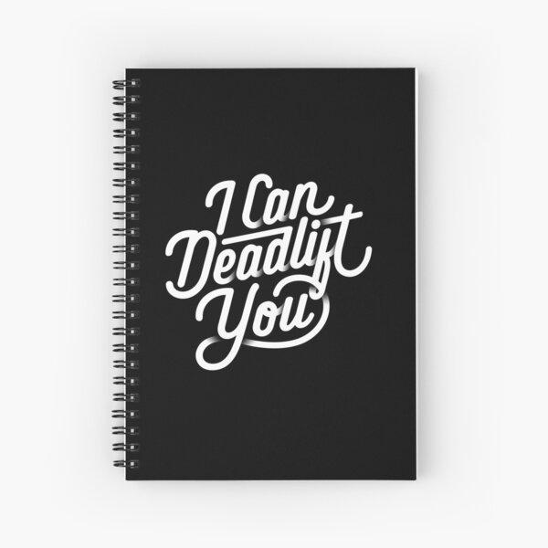 I Can Deadlift You Spiral Notebook
