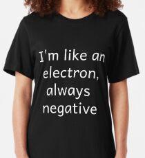 I'm Like An Electron Always Negative Slim Fit T-Shirt