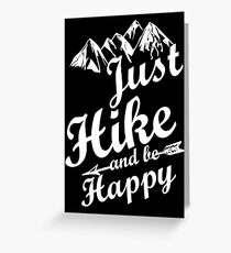 Just Hike and be Happy Greeting Card