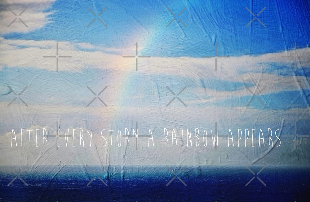 After Every Storm A Rainbow Appears by Denise Abé