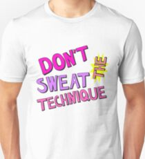 Don't Sweat the Technique - Pink T-Shirt
