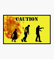 Caution Zombies! Photographic Print