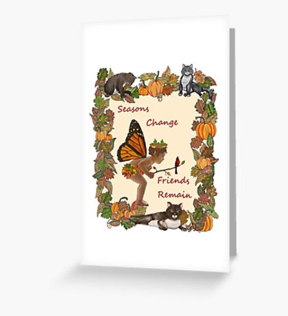 Seasons Change Greeting Card