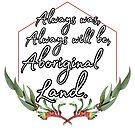 Red kangaroo paw always was always will be Aboriginal land  by Beautifultd