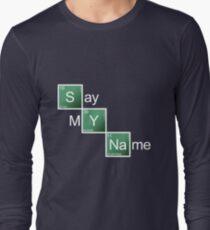 Say My Name Long Sleeve T-Shirt