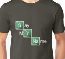 Say My Name Unisex T-Shirt