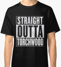 Straight Outta Torchwood Classic T-Shirt