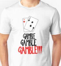 Gamble! Unisex T-Shirt