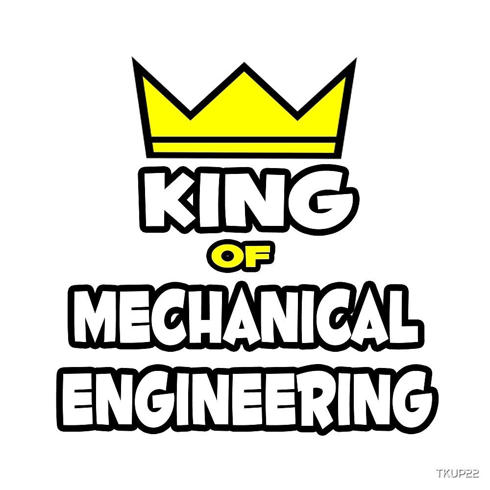 King of Mechanical Engineering by TKUP22