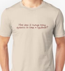 How does it change many dyslexics to take a lightbulb? T-Shirt