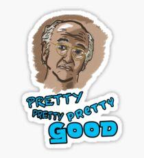 Pretty Pretty Pretty Good Sticker