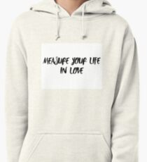 Measure Your Life In Love RENT quote Pullover Hoodie