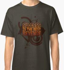 Success is the best REVENGE! Classic T-Shirt