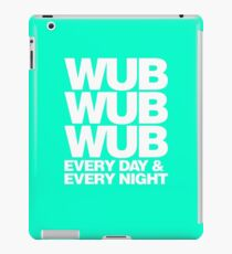 wub wub wub every day & every night (white) iPad Case/Skin