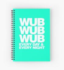 wub wub wub every day & every night (white) Spiral Notebook