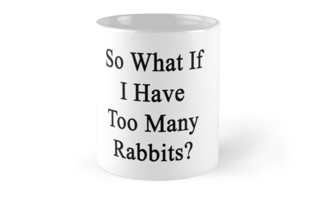 So What If I Have Too Many Rabbits?  by supernova23