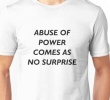 Abuse of Power Comes as No Surprise - Jenny Holzer Unisex T-Shirt