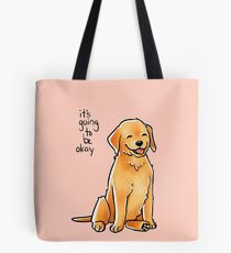 """""""It Will Be Okay"""" Puppy Tote Bag"""