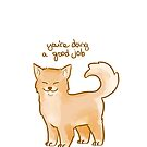 """""""You're Doing a Good Job"""" Pup by thelatestkate"""