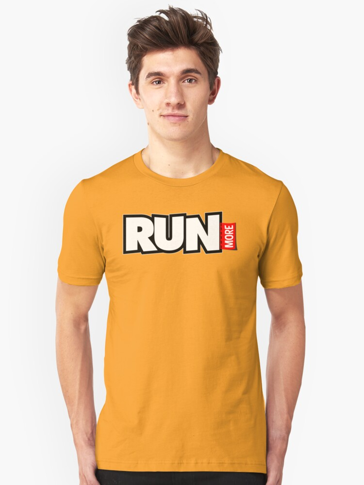 Run More Unisex T-Shirt Front