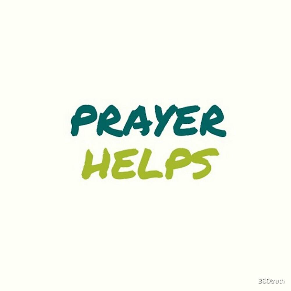 Prayer is helpful by 360truth