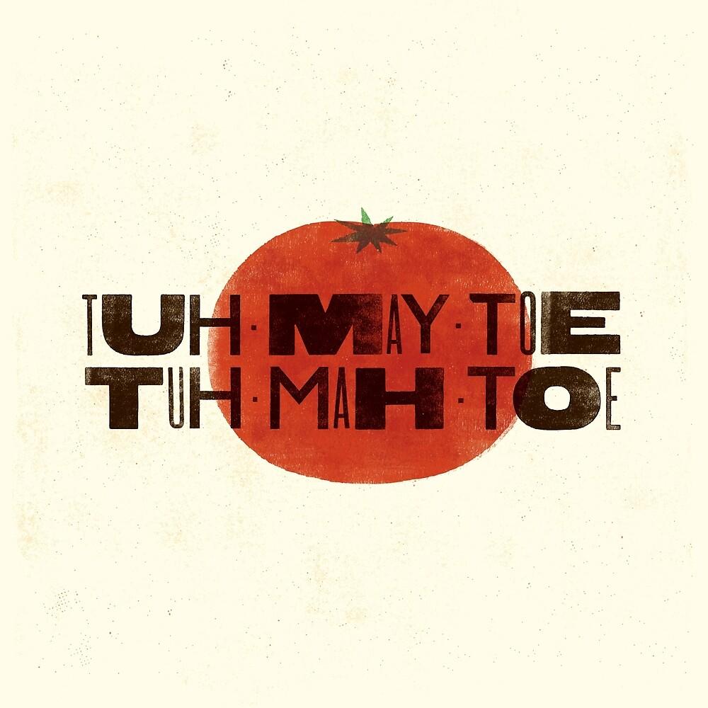Tuh-May-Toe by Damian King