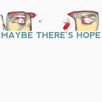 Maybe There's Hope by easyqueenie