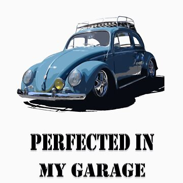 Made in Germany perfected in My Garage bug by DiamondCactus