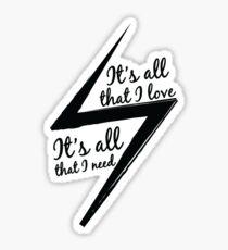 It's All That I Love Sticker