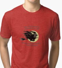 When Witches Are Riding Tis Near Halloween Tri-blend T-Shirt