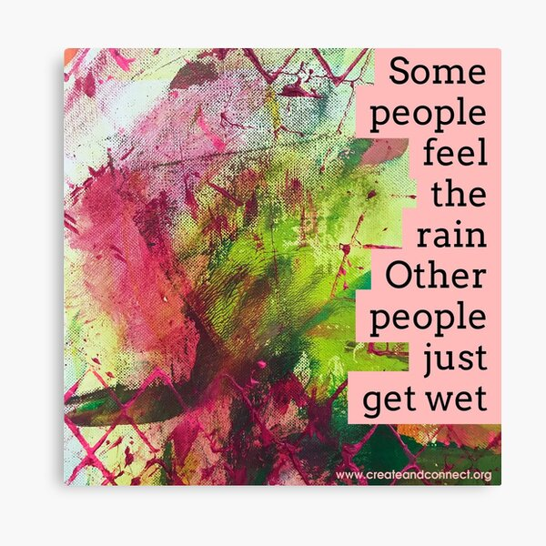 Some people feel the rain. Other people just get wet Canvas Print