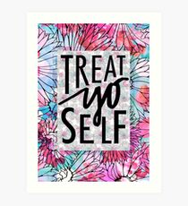 Treat Yo Self Parks and Recreation  Art Print